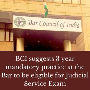 BCI Moves SC Proposing 3 Years of Bar Experience For Judicial Service Exam.