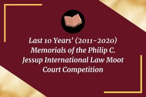 Last 10 Years' (2011-2020) Memorials of the Philip C. Jessup International Law Moot Court Competition